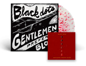 BlackDots / Gentlemen Prefer Blood split EP now available